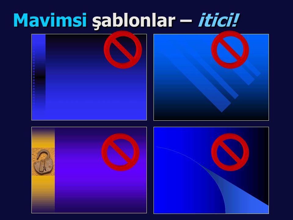 Uygun bir şablon seçin Uygun bir şablon seçin maviyi kullanmayın.