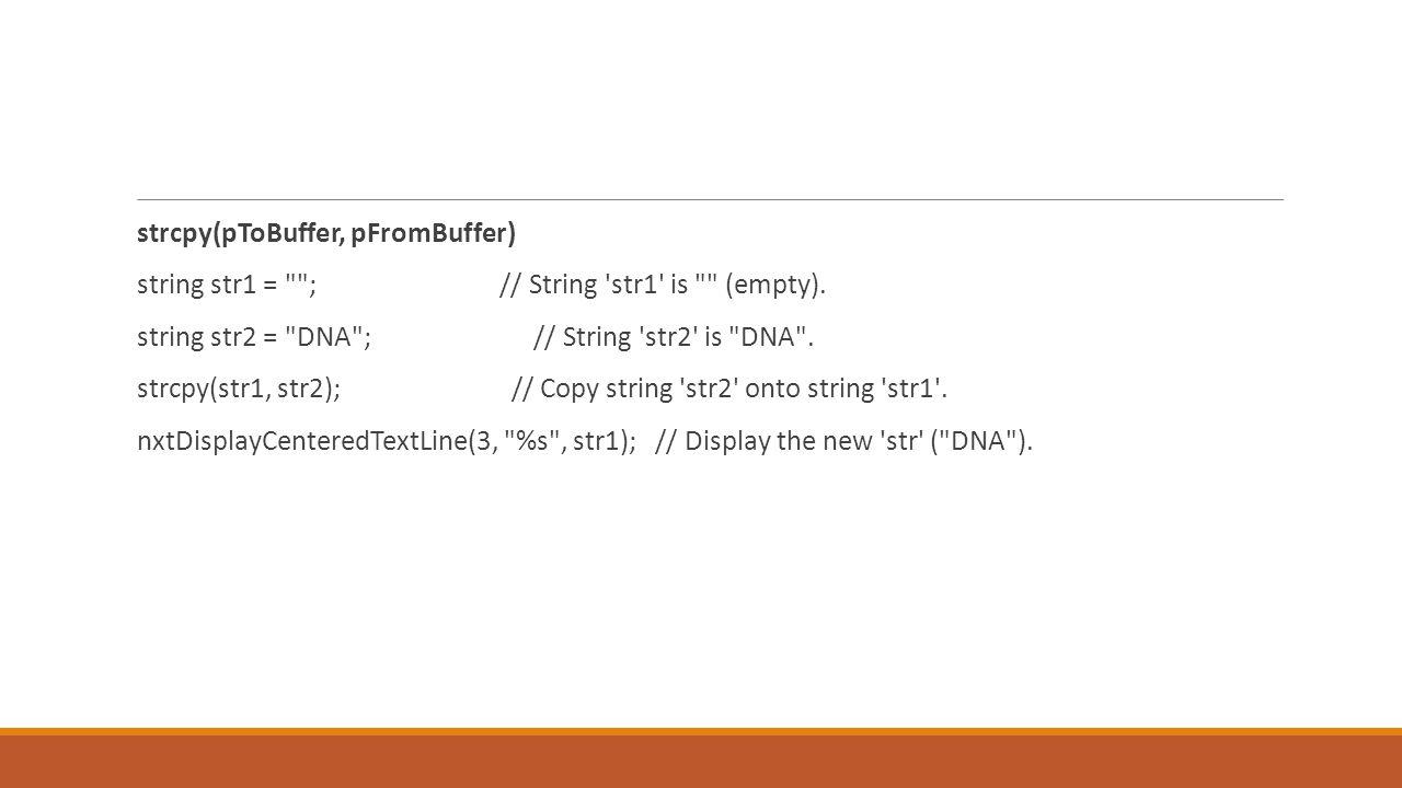 strcpy(pToBuffer, pFromBuffer) string str1 = ; // String str1 is (empty).