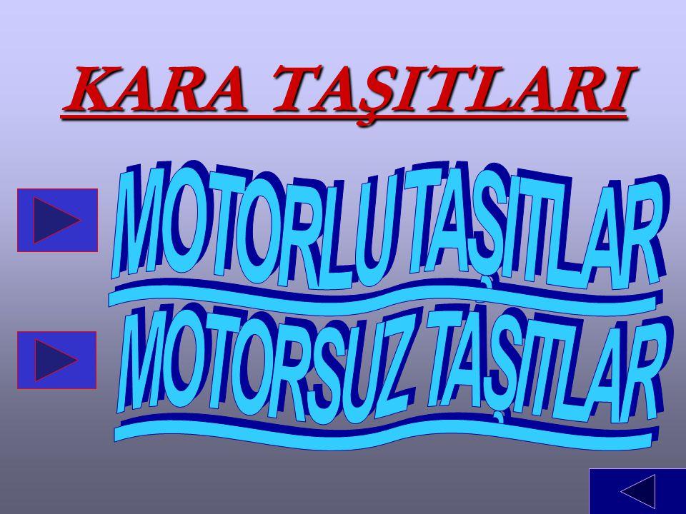MOTORLU TAŞITLAR OTOMOBİL OTOBÜS MOTORSİKLET TRAKTÖR TIR KAMYON TREN