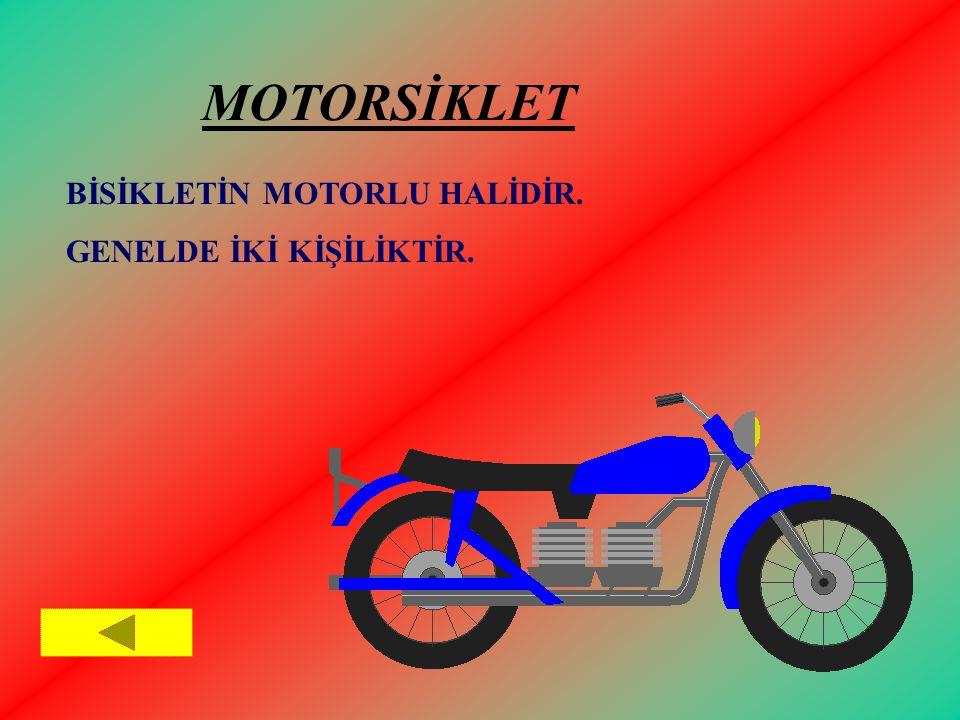 BİSİKLETİN MOTORLU HALİDİR. GENELDE İKİ KİŞİLİKTİR. MOTORSİKLET
