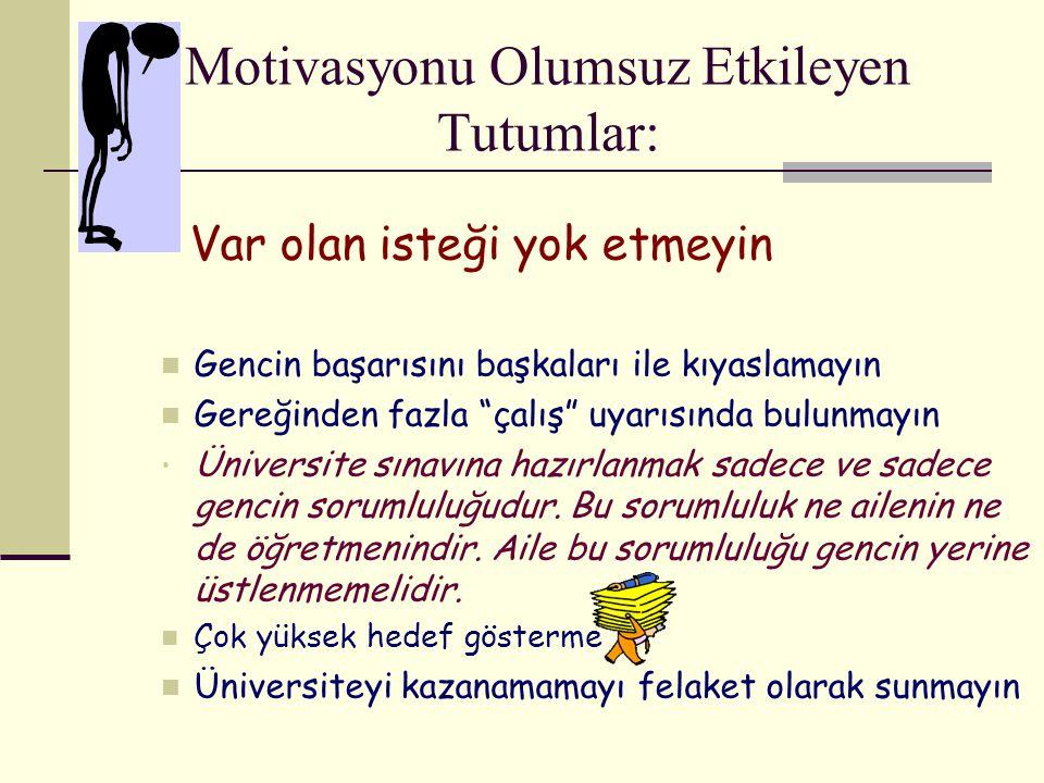 """Var olan isteği yok etmeyin Gencin başarısını başkaları ile kıyaslamayın Gereğinden fazla """"çalış"""" uyarısında bulunmayın Üniversite sınavına hazırlanma"""