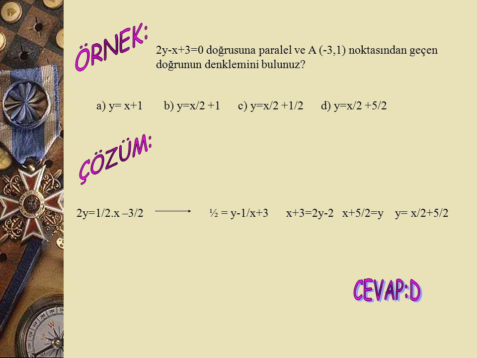 x y a b + = 1 DOĞRU DENKLEMİ y=mx=y1/x1.x