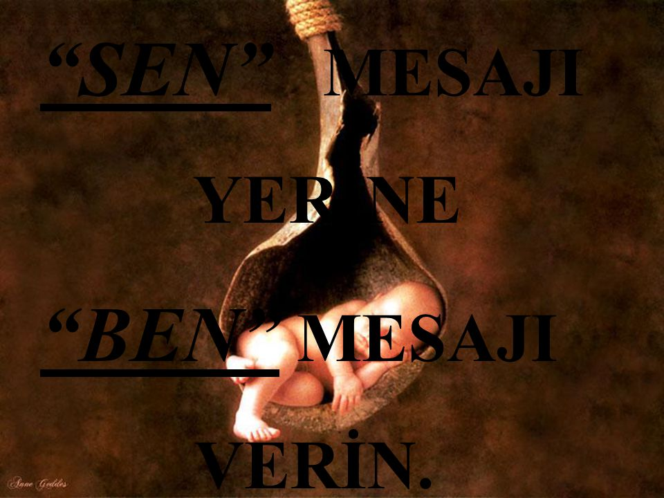 """SEN"" MESAJI YERİNE ""BEN"" MESAJI VERİN."