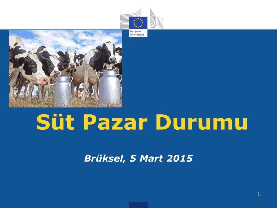1 Süt Pazar Durumu Brüksel, 5 Mart 2015