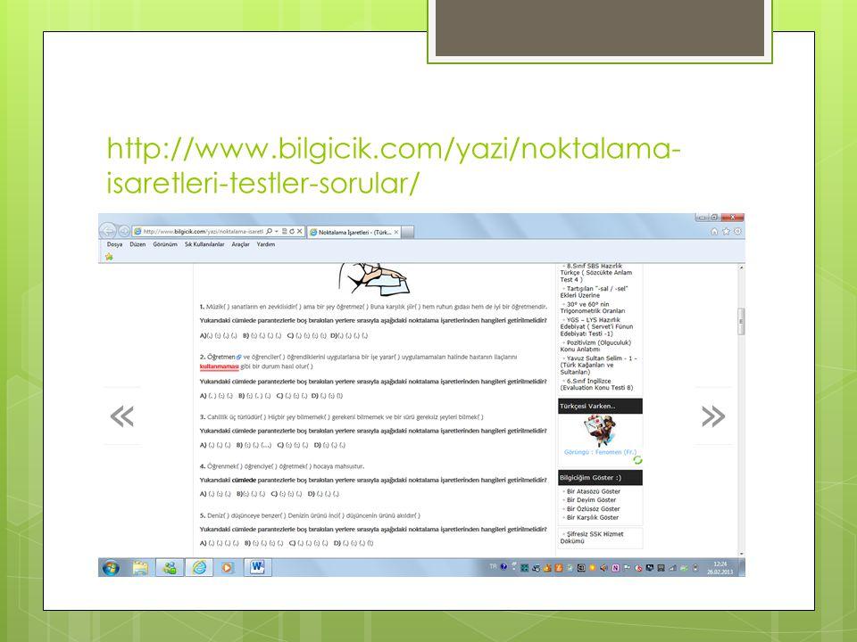 http://www.bilgicik.com/yazi/noktalama- isaretleri-testler-sorular/