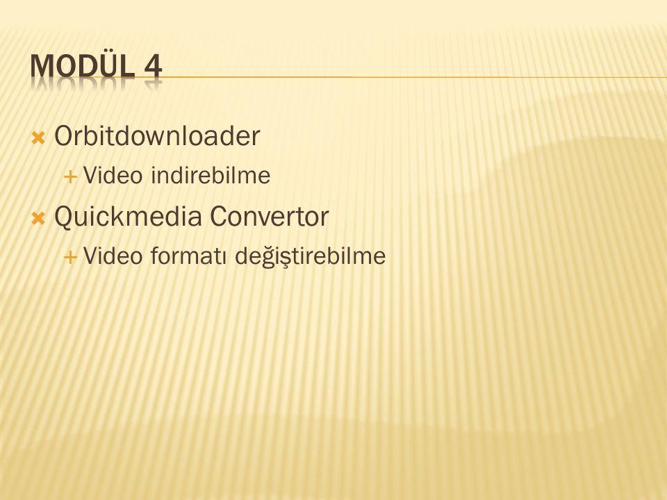  Orbitdownloader  Video indirebilme  Quickmedia Convertor  Video formatı değiştirebilme
