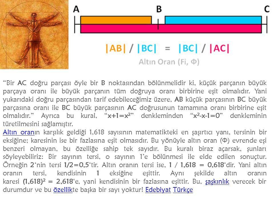 Bir AC doğru parçası öyle bir B noktasından bölünmelidir ki, küçük parçanın büyük parçaya oranı ile büyük parçanın tüm doğruya oranı birbirine eşit olmalıdır.