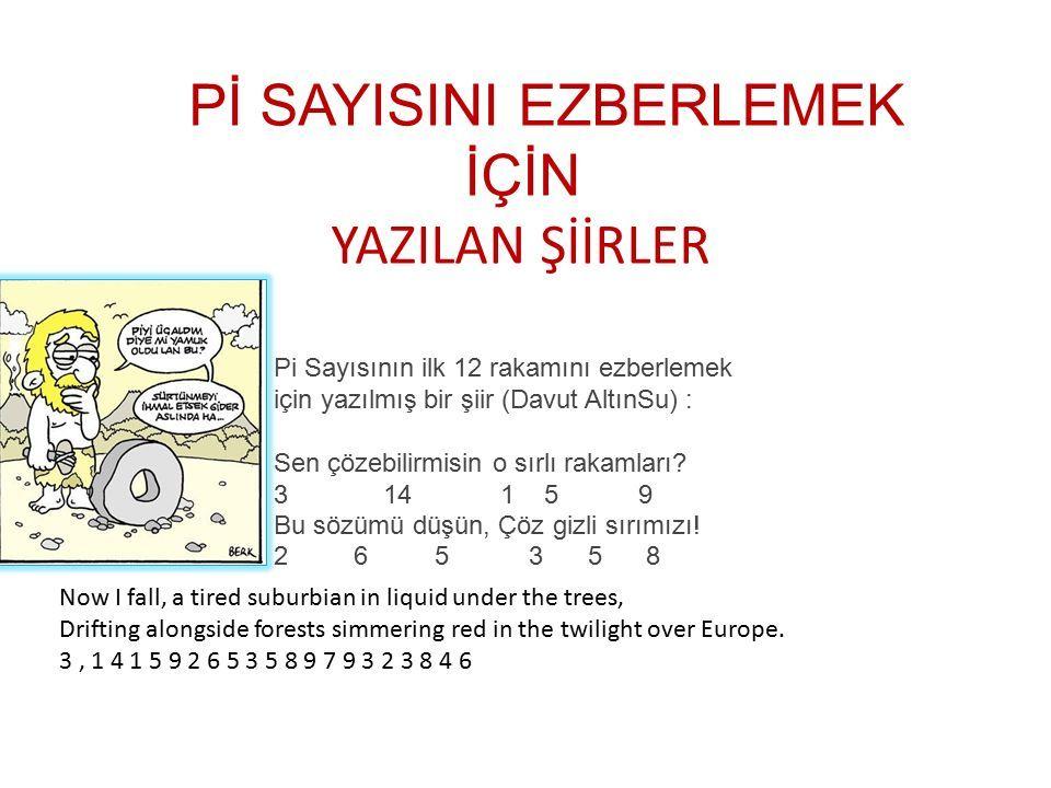 Pi Sayısının ilk 12 rakamını ezberlemek için yazılmış bir şiir (Davut AltınSu) : Sen çözebilirmisin o sırlı rakamları.