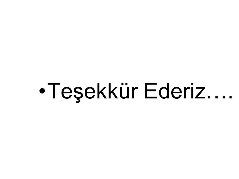 Teşekkür Ederiz….