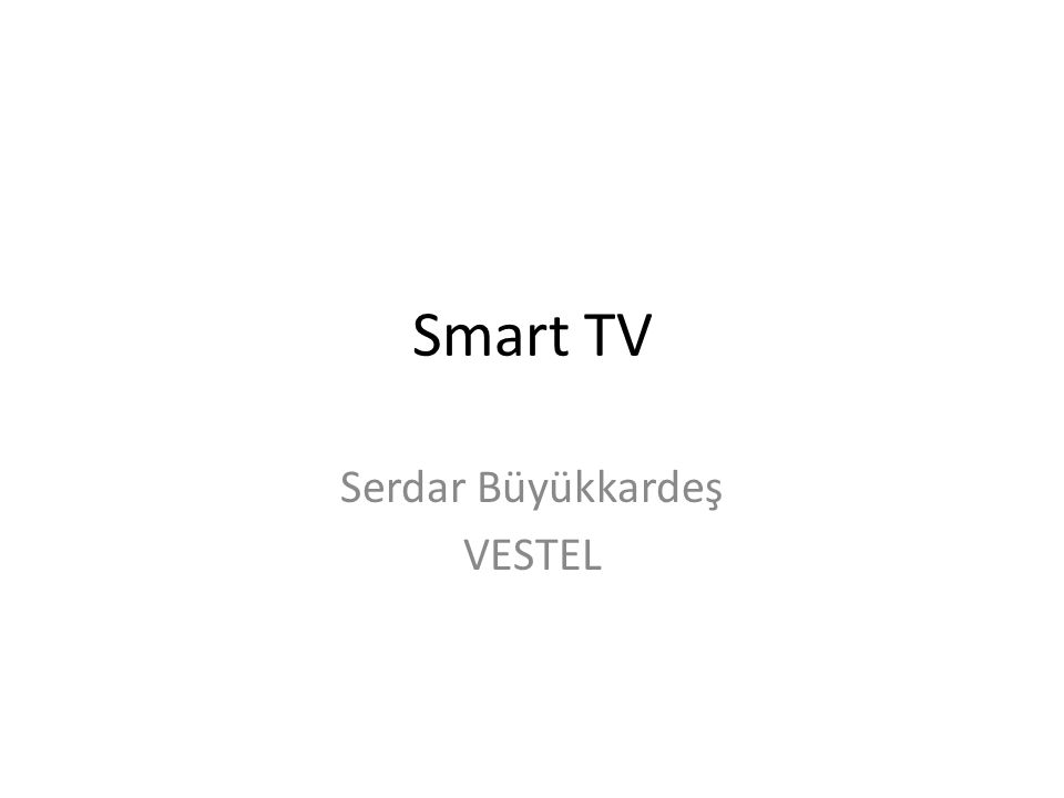 Smart TV Serdar Büyükkardeş VESTEL