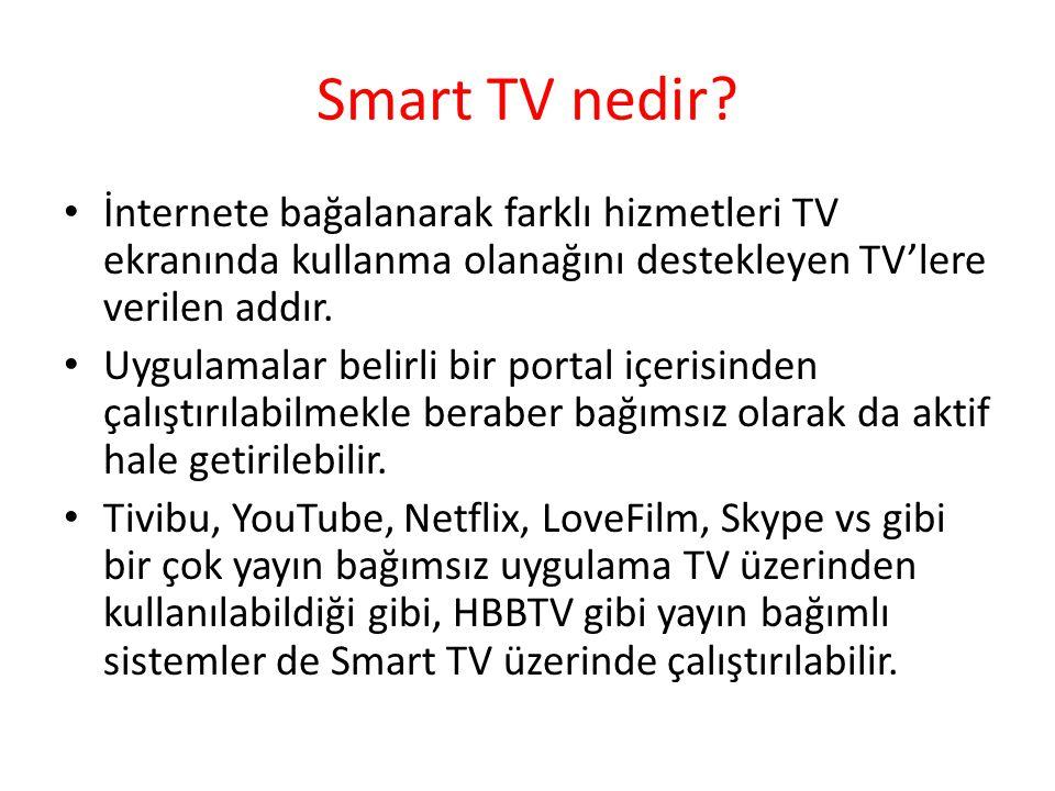 Smart TV nedir? İnternete bağalanarak farklı hizmetleri TV ekranında kullanma olanağını destekleyen TVlere verilen addır. Uygulamalar belirli bir port