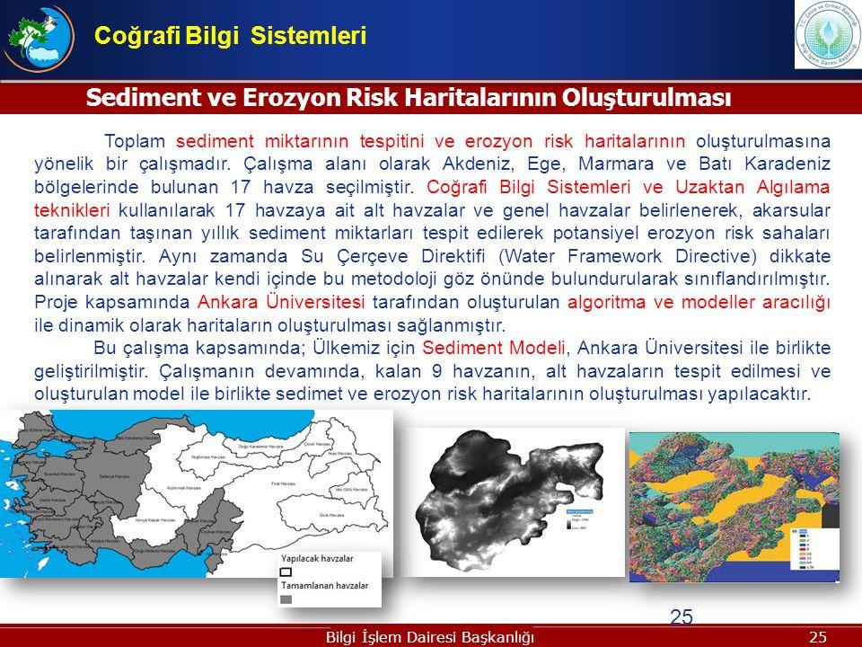25 Sediment ve Erozyon Risk Haritalarının Oluşturulması 25 Toplam sediment miktarının tespitini ve erozyon risk haritalarının oluşturulmasına yönelik