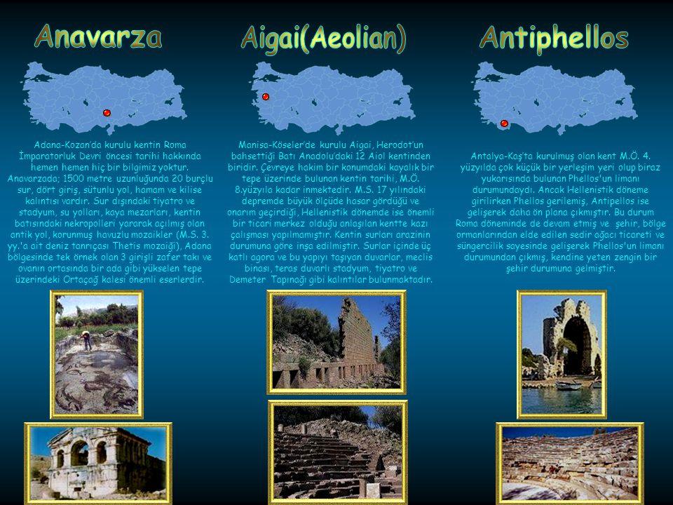 Kütahya-Çavdarhisarda kurulup en parlak dönemini 2.ve 3. yüzyılda yaşayan kent, Bizans Döneminde piskoposluk merkezi olmuştur. Kentte Zeus adına inşa