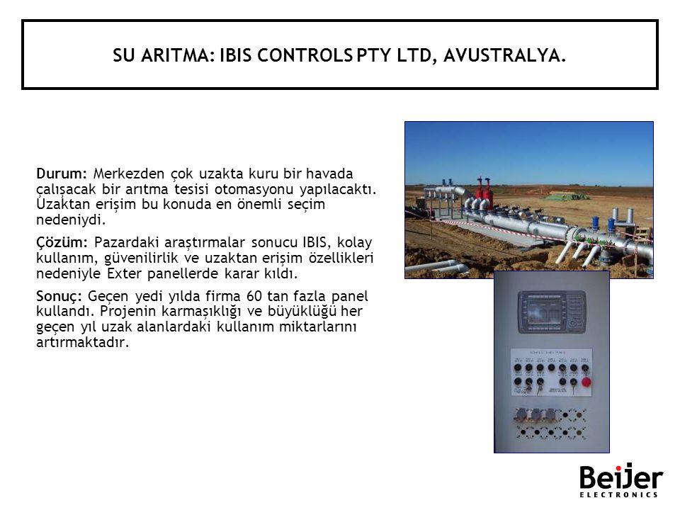 SU ARITMA: IBIS CONTROLS PTY LTD, AVUSTRALYA. Durum: Merkezden çok uzakta kuru bir havada çalışacak bir arıtma tesisi otomasyonu yapılacaktı. Uzaktan
