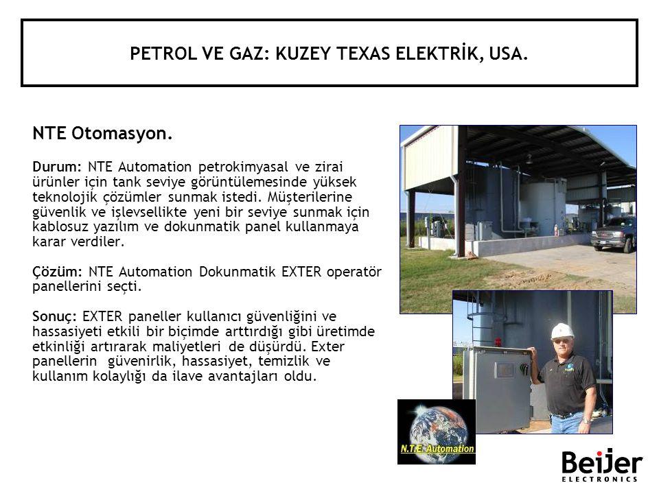 NTE Otomasyon. Durum: NTE Automation petrokimyasal ve zirai ürünler için tank seviye görüntülemesinde yüksek teknolojik çözümler sunmak istedi. Müşter