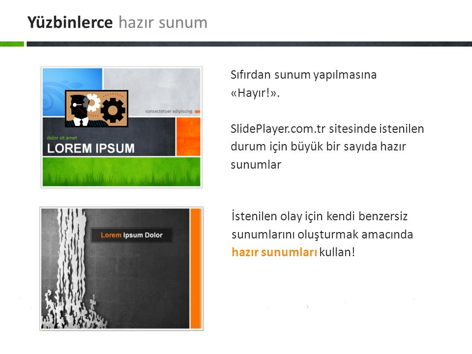 İstenilen olay için kendi benzersiz sunumlarını oluşturmak amacında hazır sunumları kullan! Sıfırdan sunum yapılmasına «Hayır!». SlidePlayer.com.tr si