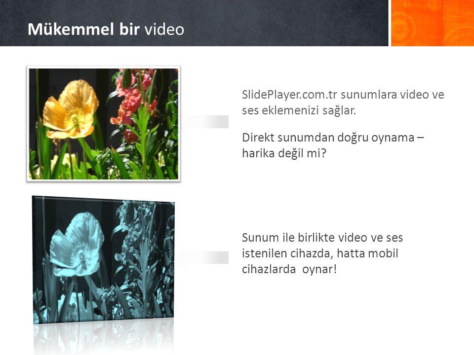 SlidePlayer.com.tr sunumlara video ve ses eklemenizi sağlar. Direkt sunumdan doğru oynama – harika değil mi? Sunum ile birlikte video ve ses istenilen