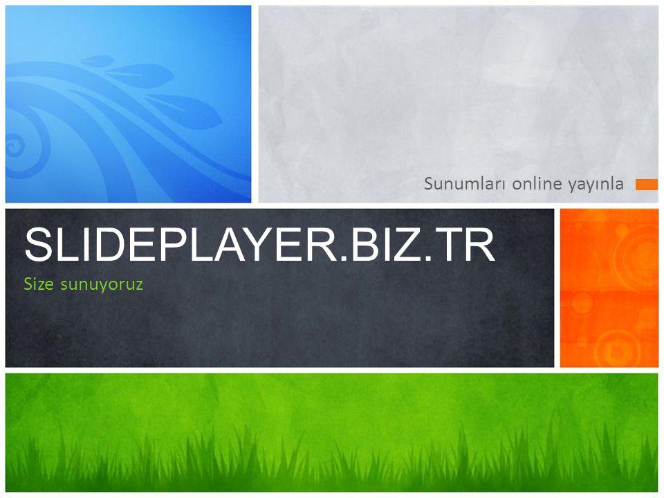 3 Yayınla ve paylaş! Sunumları yayınlamak ve dağıtmak SlidePlayer.biz.tr ile çok kolaydır!