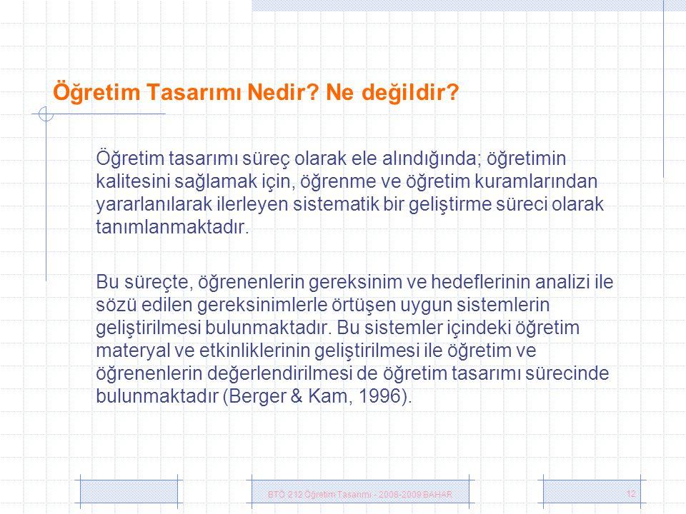 BTÖ 212 Öğretim Tasarımı - 2008-2009 BAHAR 12 Öğretim Tasarımı Nedir.