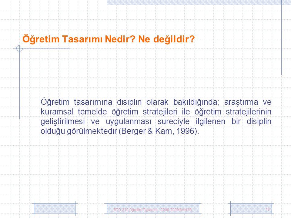 BTÖ 212 Öğretim Tasarımı - 2008-2009 BAHAR 13 Öğretim Tasarımı Nedir.