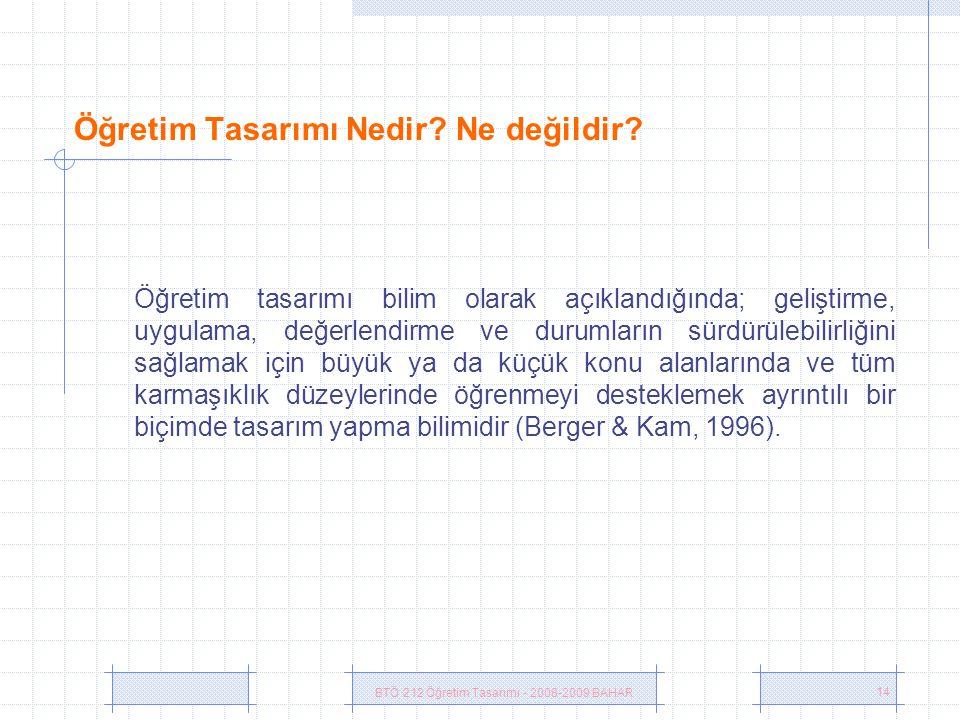 BTÖ 212 Öğretim Tasarımı - 2008-2009 BAHAR 14 Öğretim Tasarımı Nedir.