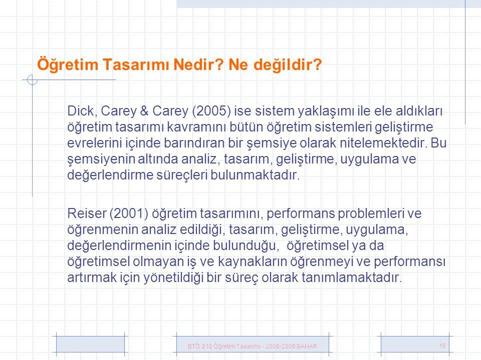 BTÖ 212 Öğretim Tasarımı - 2008-2009 BAHAR 15 Öğretim Tasarımı Nedir.