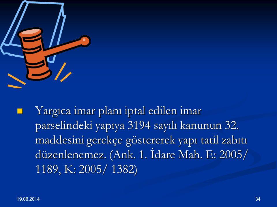34  Yargıca imar planı iptal edilen imar parselindeki yapıya 3194 sayılı kanunun 32.