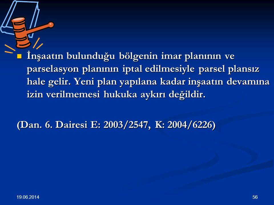 56  İnşaatın bulunduğu bölgenin imar planının ve parselasyon planının iptal edilmesiyle parsel plansız hale gelir.
