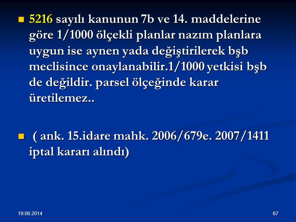  5216 sayılı kanunun 7b ve 14.