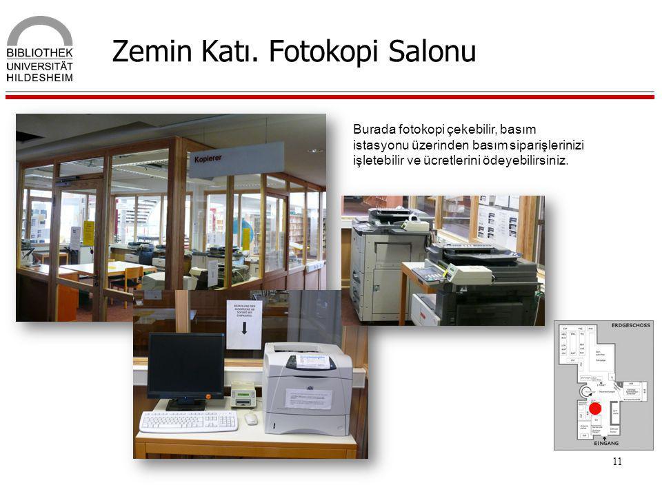 11 Zemin Katı. Fotokopi Salonu Burada fotokopi çekebilir, basım istasyonu üzerinden basım siparişlerinizi işletebilir ve ücretlerini ödeyebilirsiniz.