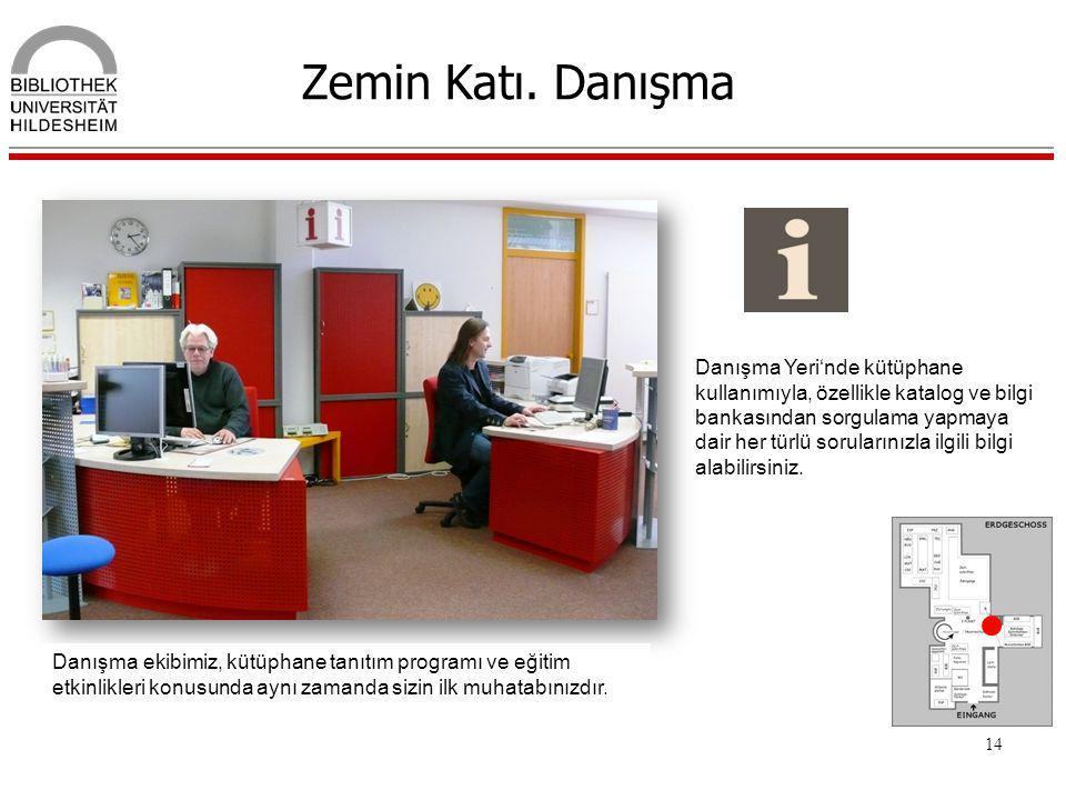 14 Zemin Katı. Danışma Danışma Yeri'nde kütüphane kullanımıyla, özellikle katalog ve bilgi bankasından sorgulama yapmaya dair her türlü sorularınızla