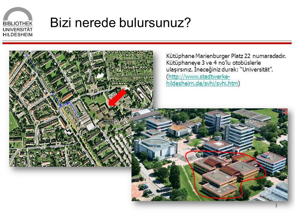 """3 Bizi nerede bulursunuz? Kütüphane Marienburger Platz 22 numaradadır. Kütüphaneye 3 ve 4 no'lu otobüslerle ulaşırsınız. İneceğiniz durak: """"Universitä"""