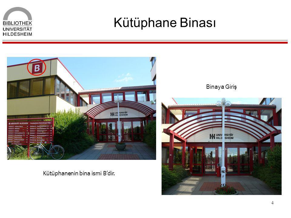 4 Kütüphane Binası Kütüphanenin bina ismi B'dir. Binaya Giriş