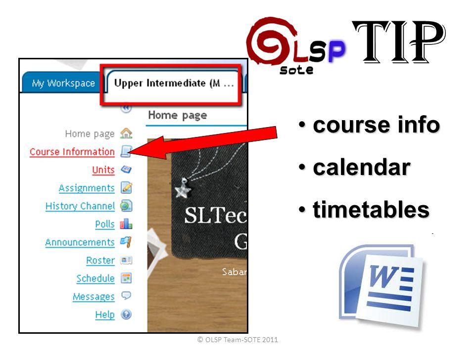 TIP © OLSP Team-SOTE 2011 • course info • calendar • timetables