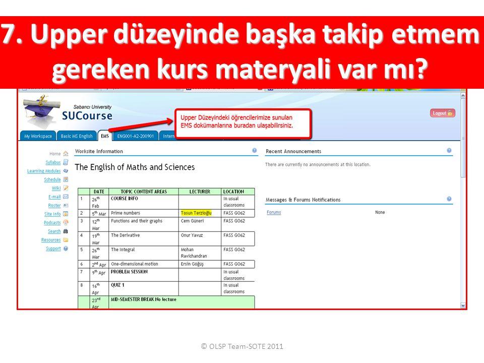© OLSP Team-SOTE 2011 7. Upper düzeyinde başka takip etmem gereken kurs materyali var mı?