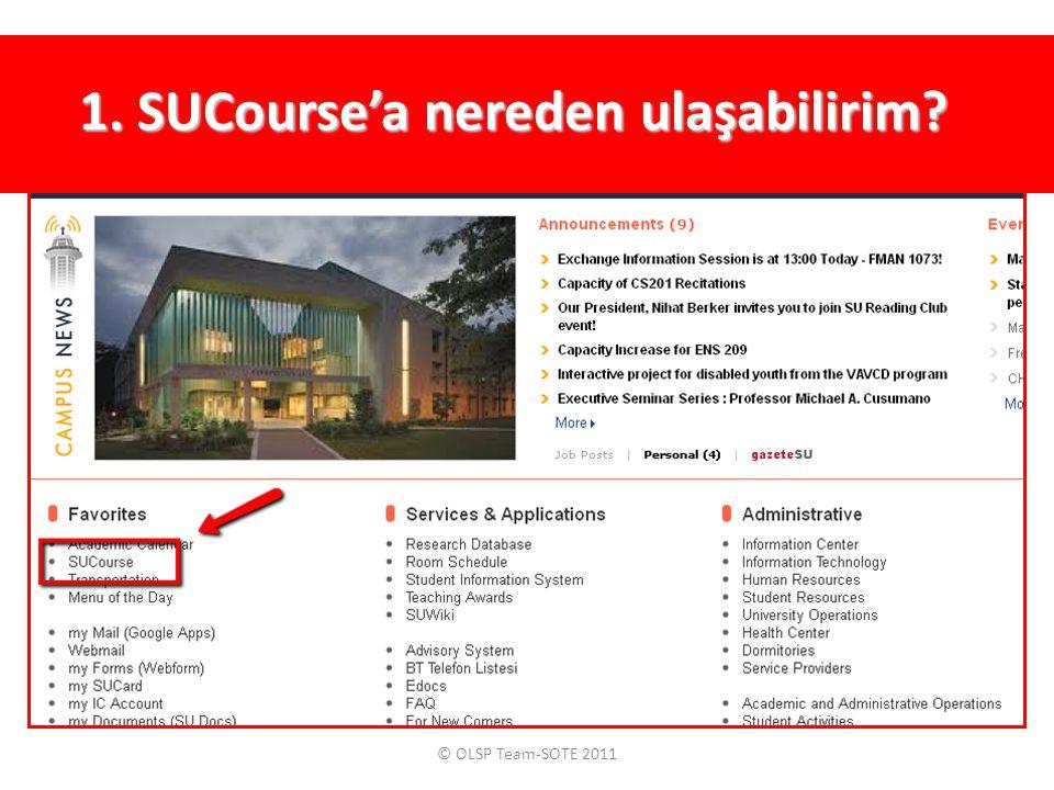 © OLSP Team-SOTE 2011 2. SUCourse'a nasıl girebilirim?