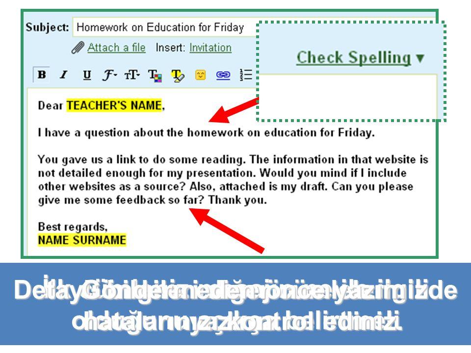 Mesajın içeriği © OLSP Team-SOTE 2011 İlk cümleniz mesajın ne ile ilgili olduğunu açıkça belirtmeli Detaylı bilgileri diğer cümlelerinizde yazınız.