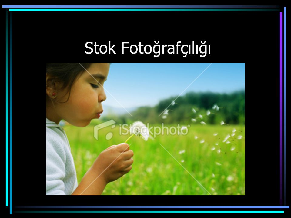 Firmaların Görsel İhtiyacı •Yeni yapılacak prodüksiyon •Stok fotoğrafı kullanarak