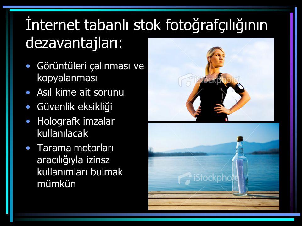 İnternet tabanlı stok fotoğrafçılığının dezavantajları: •Görüntüleri çalınması ve kopyalanması •Asıl kime ait sorunu •Güvenlik eksikliği •Holografk im