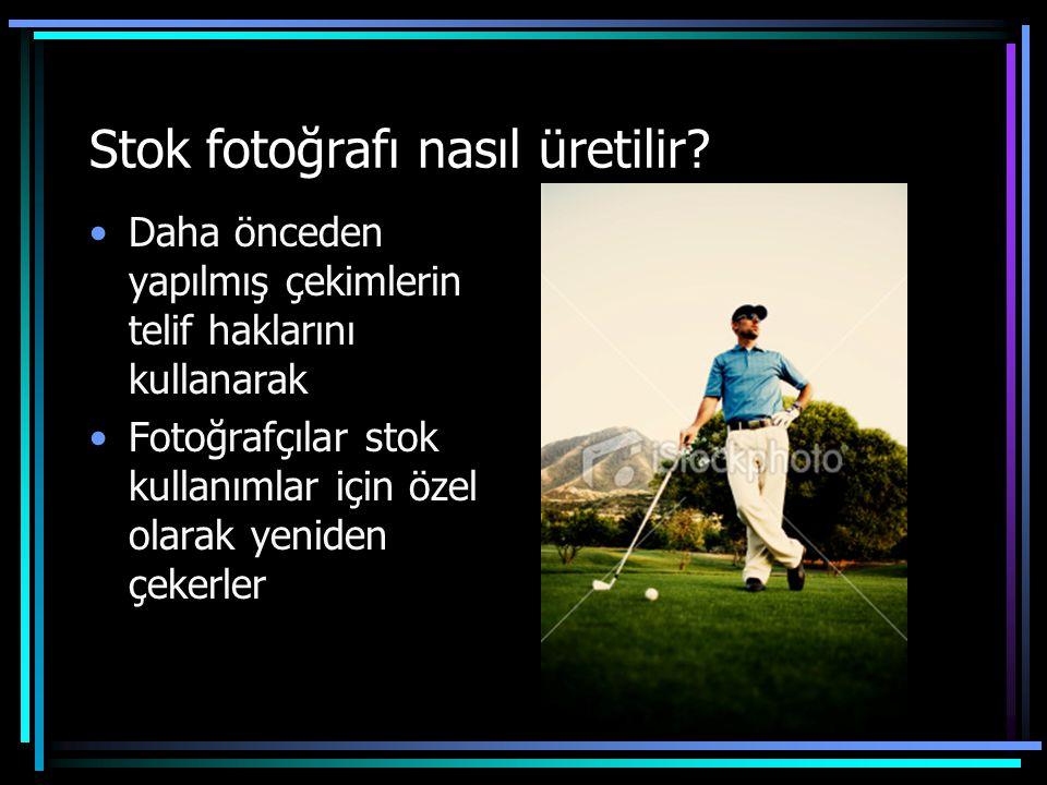 Stok fotoğrafı nasıl üretilir? •Daha önceden yapılmış çekimlerin telif haklarını kullanarak •Fotoğrafçılar stok kullanımlar için özel olarak yeniden ç