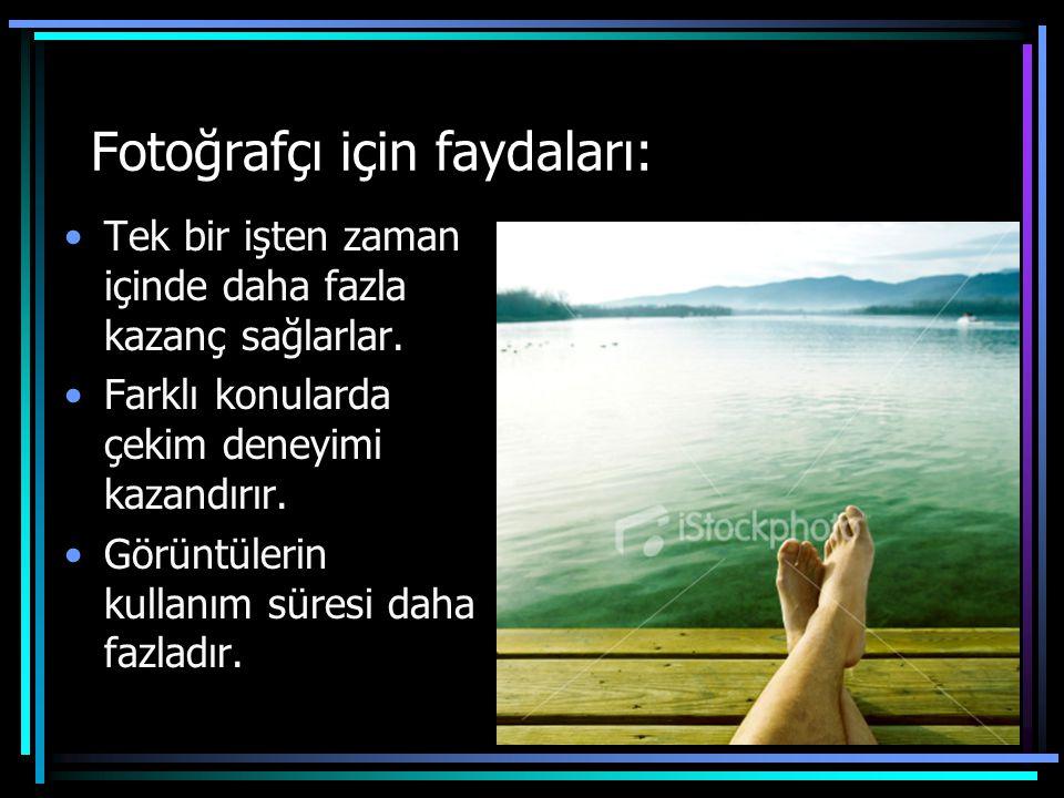 Fotoğrafçı için faydaları: •Tek bir işten zaman içinde daha fazla kazanç sağlarlar. •Farklı konularda çekim deneyimi kazandırır. •Görüntülerin kullanı