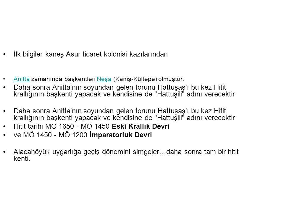 •Hattuşa'da bulunan yazıtlar 7 dilde •Hititçeden başka Luvice ve Palaca dünya nüfusunun yarısının konuştuğu hint-avrupa dilinin ilk kez ortaya çıkan bölümü.