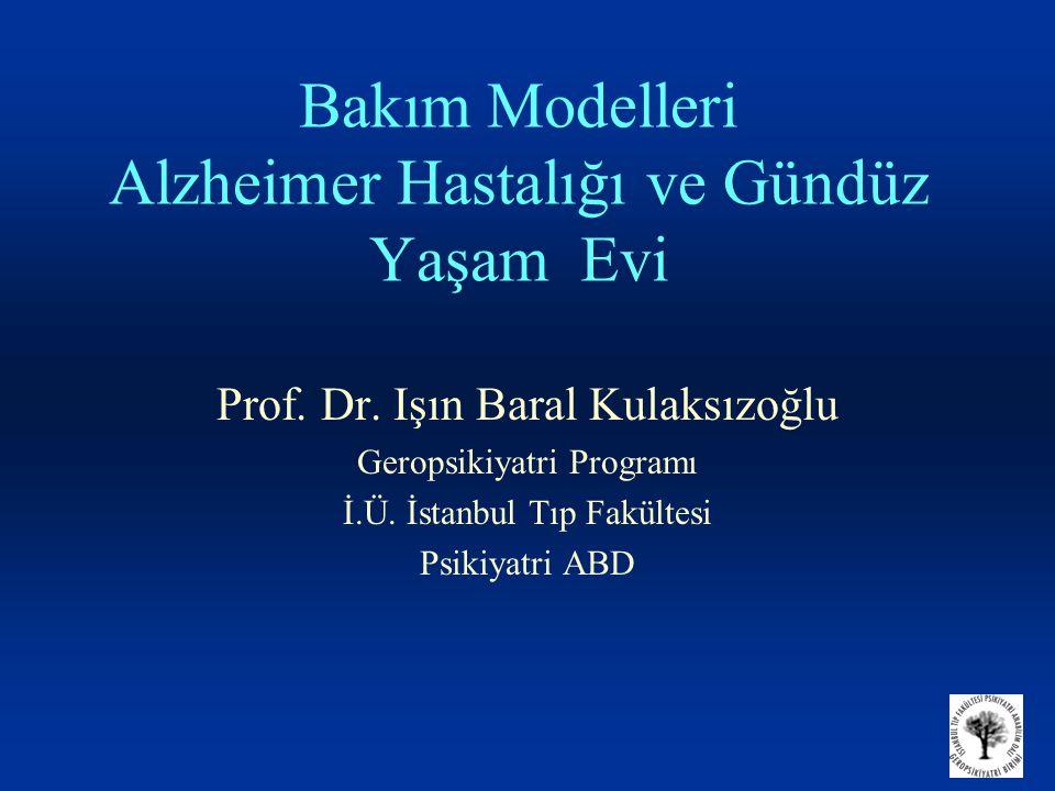 Bakım Modelleri Alzheimer Hastalığı ve Gündüz Yaşam Evi Prof.
