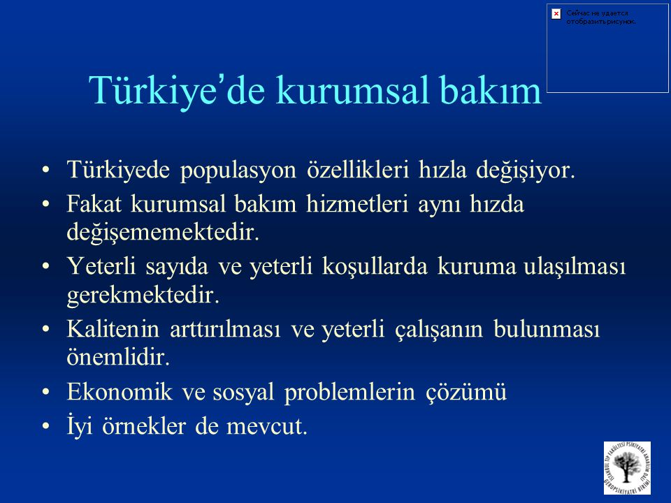 Türkiye ' de kurumsal bakım •Türkiyede populasyon özellikleri hızla değişiyor.