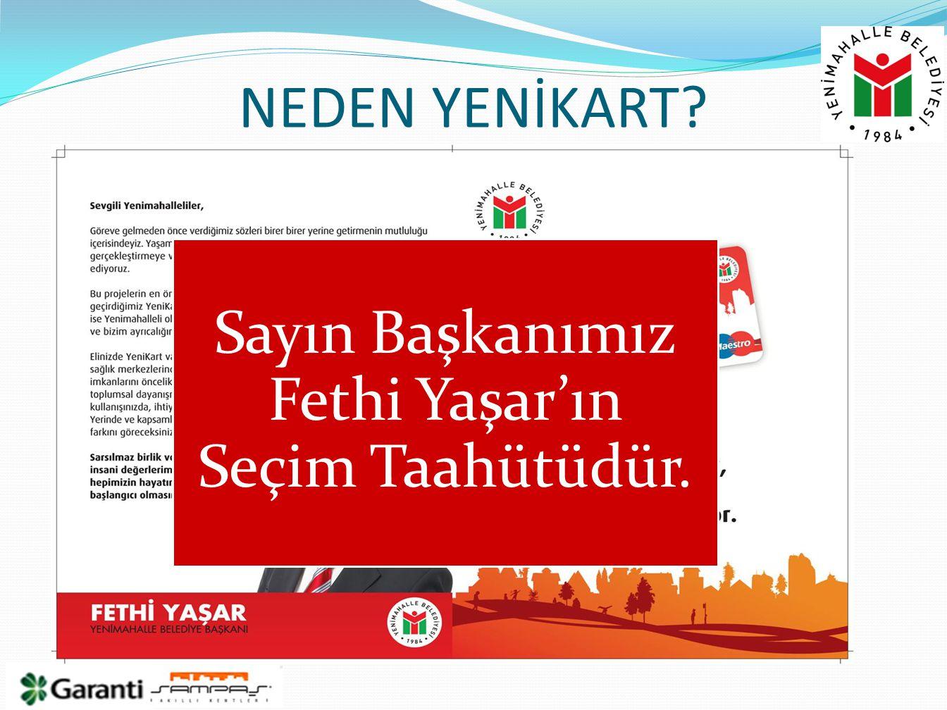 NEDEN YENİKART? Sayın Başkanımız Fethi Yaşar'ın Seçim Taahütüdür.