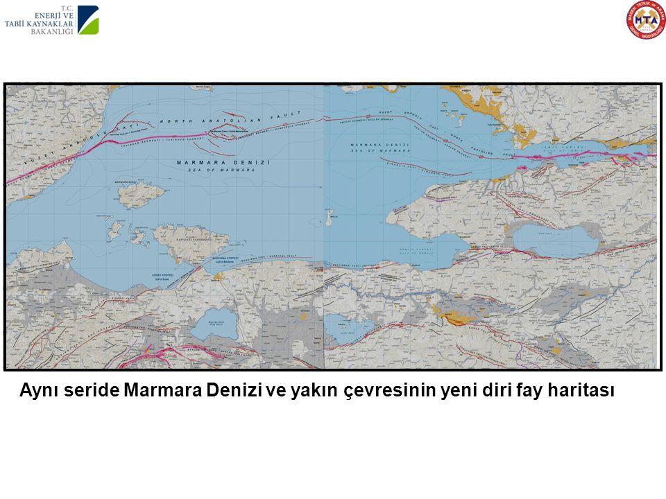 Aynı seride Marmara Denizi ve yakın çevresinin yeni diri fay haritası