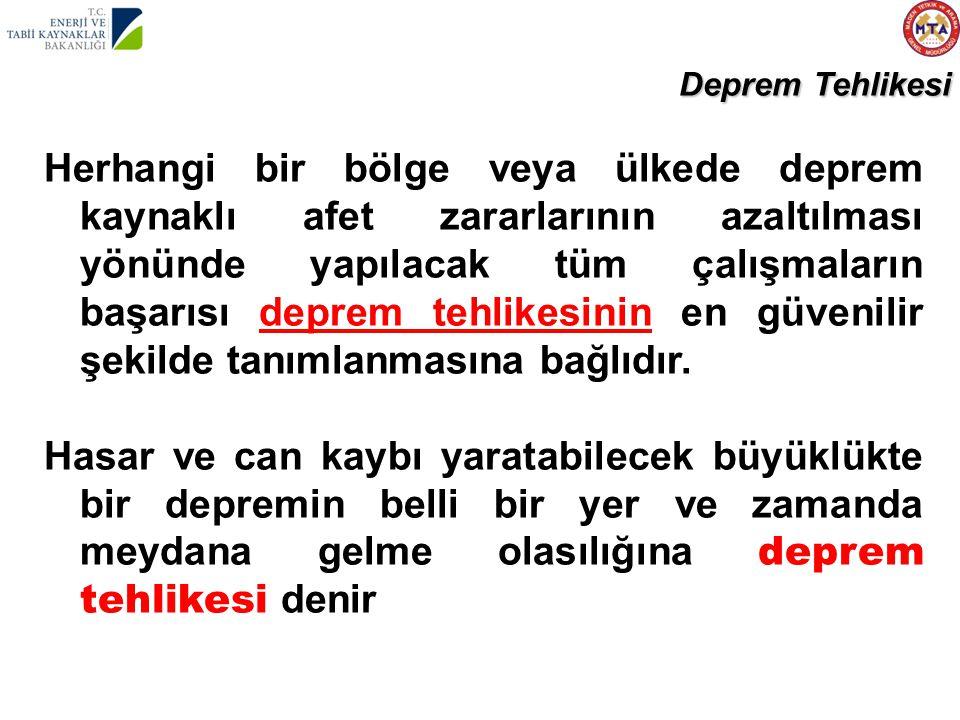 Türkiye deprem tehlikesi yüksek bir ülkedir Deprem tehlikesinin tanımlanabilmesi için depremin 1)Nerede .