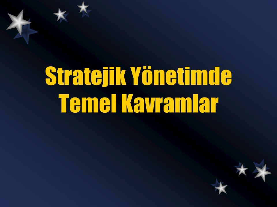 Stratejik Yönetimde Temel Kavramlar