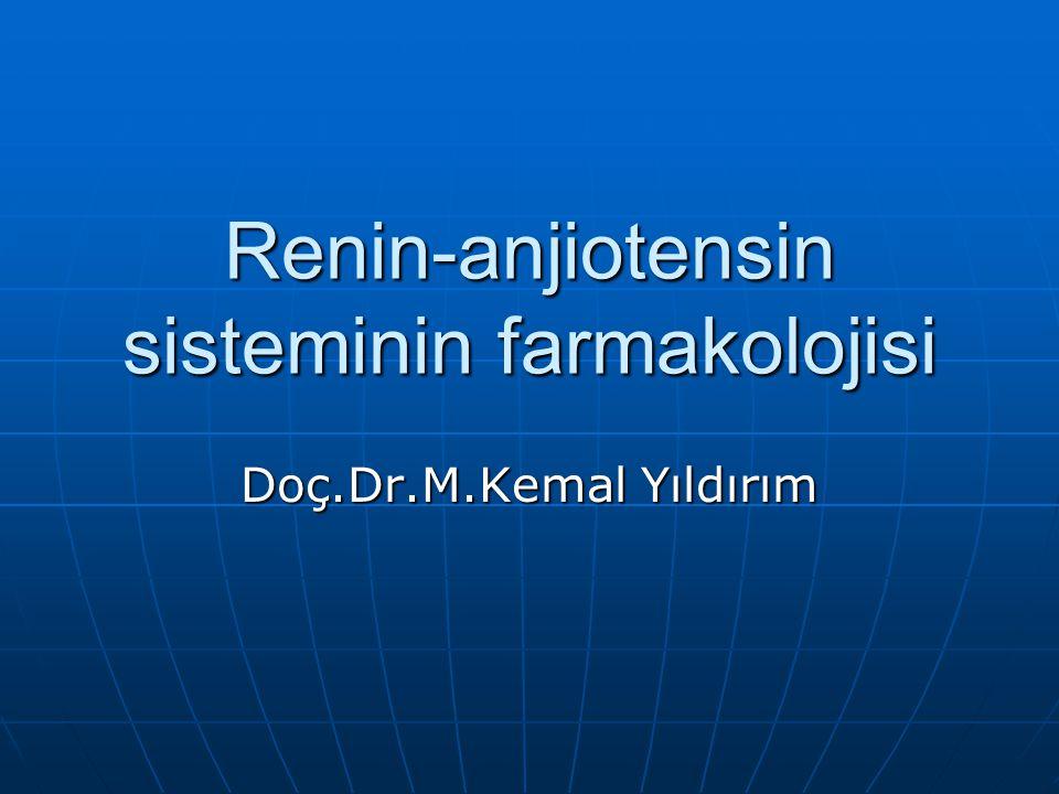 Renin-anjiotensin sisteminin farmakolojisi Doç.Dr.M.Kemal Yıldırım