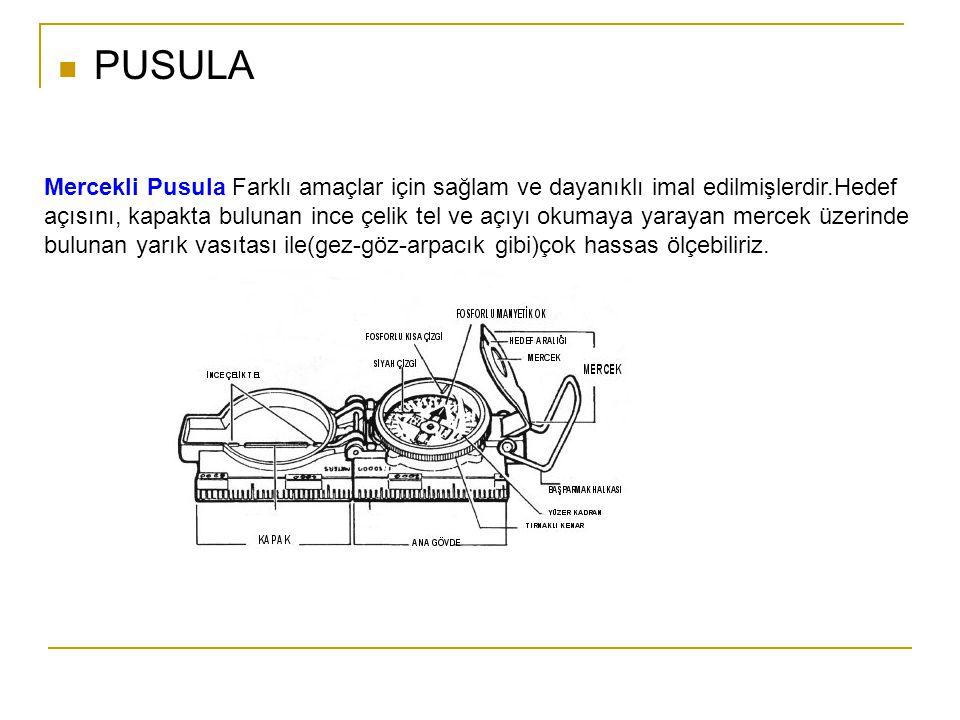  PUSULA Mercekli Pusula Farklı amaçlar için sağlam ve dayanıklı imal edilmişlerdir.Hedef açısını, kapakta bulunan ince çelik tel ve açıyı okumaya yarayan mercek üzerinde bulunan yarık vasıtası ile(gez-göz-arpacık gibi)çok hassas ölçebiliriz.